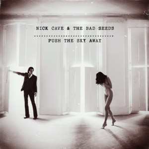 NICK CAVE   Push-The-Sky-Away-